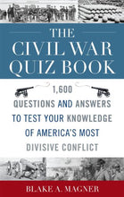 Load image into Gallery viewer, The Civil War Quiz Book: 1,600 Questions And Answers To Test Your Knowledge Of America'S Most Divisive Conflict