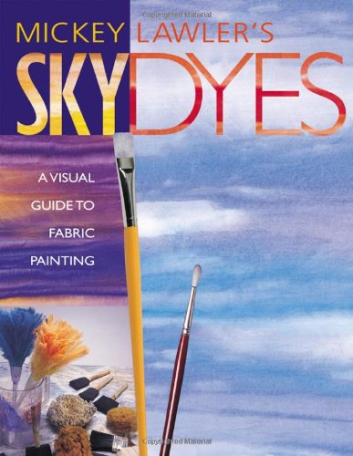 Skydyes: A Visual Guide To Fabric Painting