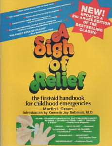 A Sigh Of Relief: The First-Aid Handbook For Childhood Emergencies