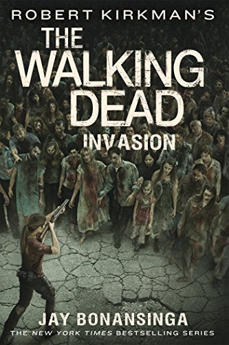 Robert Kirkman'S The Walking Dead: Invasion (The Walking Dead Series)