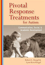 Load image into Gallery viewer, Pivotal Response Treatments For Autism: Communication, Social, And Academic Development