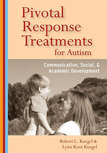 Pivotal Response Treatments For Autism: Communication, Social, And Academic Development