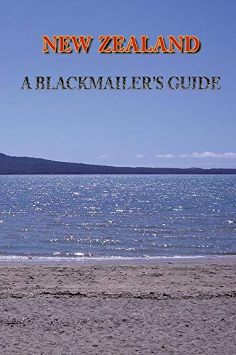 New Zealand: A Blackmailer'S Guide (True Crime Solving History Series)