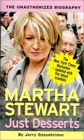 Just Desserts - Martha Stewart: The Unauthorized Biography