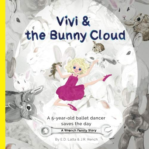 Vivi And The Bunny Cloud: A Wrench Family Story (Wrench Family Stories) (Volume 1)