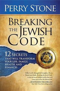 Breaking The Jewish Code: 12 Secrets That Will Transform Your Life, Family, Health, And Finances