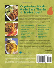 Load image into Gallery viewer, The I Love Trader Joe'S Vegetarian Cookbook: 150 Delicious And Healthy Recipes Using Foods From The World'S Greatest Grocery Store