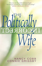 Load image into Gallery viewer, The Politically Incorrect Wife: God'S Plan For Marriage Still Works Today
