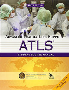 Atls Student Course Manual: Advanced Trauma Life Support
