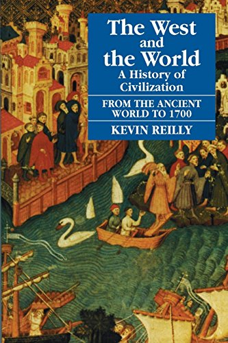 The West And The World: A History Of Civilization : From The Ancient World To 1700 (The West & The World)