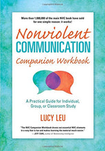 Load image into Gallery viewer, Nonviolent Communication Companion Workbook: A Practical Guide For Individual, Group, Or Classroom Study