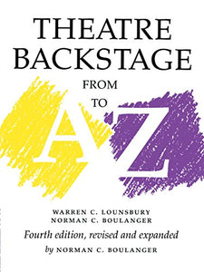 Theatre Backstage From A To Z: Fourth Edition, Revised And Expanded