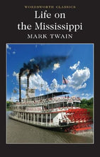 Load image into Gallery viewer, Life On The Mississippi (Wordsworth Classics)