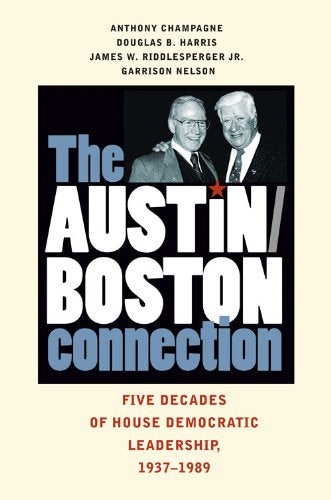 The Austin-Boston Connection: Five Decades Of House Democratic Leadership, 19371989