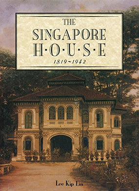 The Singapore House: 1819-1942