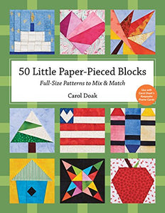 50 Little Paper- Pieced Blocks: Full-Size Patterns To Mix & Match