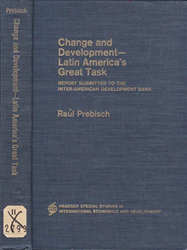 Change And Development--Latin Americas Great Task : Report Submitted To The Inter-American Development Bank