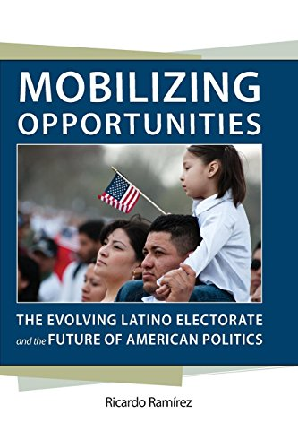 Mobilizing Opportunities: The Evolving Latino Electorate And The Future Of American Politics (Race, Ethnicity, And Politics)