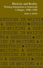 Load image into Gallery viewer, Rhetoric And Reality: Writing Instruction In American Colleges, 1900-1985 (Studies In Writing And Rhetoric)