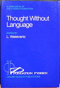 Thought Without Language (A Fyssen Foundation Symposium)