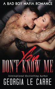 You Don'T Know Me: A Bad Boy Mafia Romance