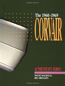 The Corvair, 1960-1969: A Restorer'S Guide To Authenticity (Authenticity Series)