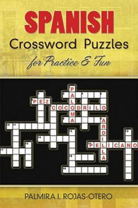 Spanish Crossword Puzzles For Practice And Fun (Dover Dual Language - English To Spanish) (Dover Dual Language Spanish) (Spanish Edition)