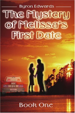 The Mystery Of Melissa'S First Date: Book One