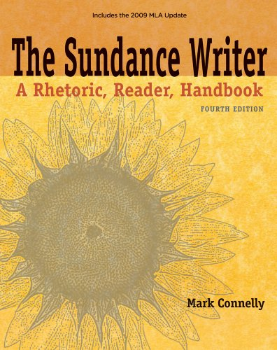 The Sundance Writer: A Rhetoric, Reader, Handbook, 2009 Mla Update Edition (2009 Mla Update Editions)