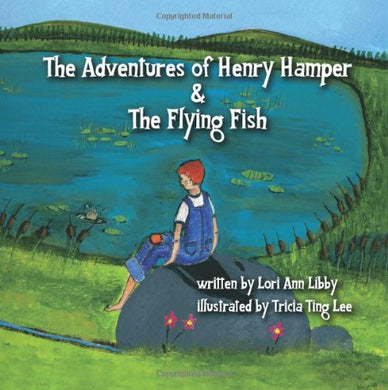 The Adventures Of Henry Hamper And The Flying Fish