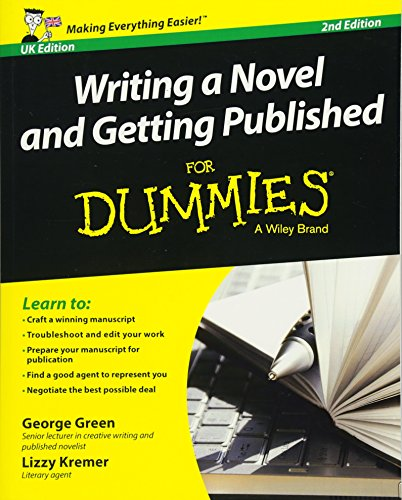 Writing A Novel And Getting Published For Dummies Uk (For Dummies Series)