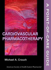 Cardiovascular Pharmacotherapy: A Point-Of-Care Guide (Point-Of-Care Guides)