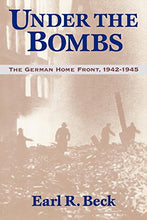 Load image into Gallery viewer, Under The Bombs: The German Home Front, 1942-1945