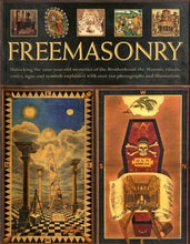 Load image into Gallery viewer, The Secret History Of Freemasonry: Unlocking The 1000-Year Old Mysteries Of The Brotherhood: The Masonic Rituals, Codes, Signs And Symbols Explained With Over 300 Photographs And Illustrations