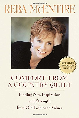 Comfort From A Country Quilt: Finding New Inspiration And Strength In Old-Fashioned Values