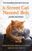 Load image into Gallery viewer, A Street Cat Named Bob: How One Man And His Cat Found Hope On The Streets