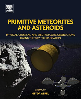 Primitive Meteorites And Asteroids: Physical, Chemical, And Spectroscopic Observations Paving The Way To Exploration