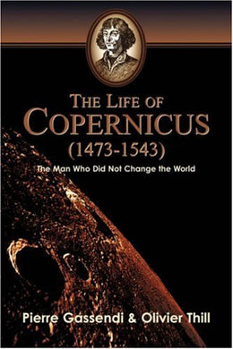 The Life Of Copernicus (1473-1543)