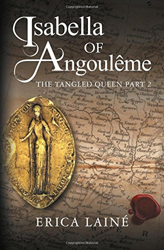 Isabella Of Angoulme: The Tangled Queen Part 2