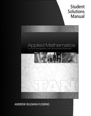 Student Solutions Manual For Tan'S Applied Mathematics For The Managerial, Life, And Social Sciences, 7Th