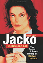 Load image into Gallery viewer, Jacko, His Rise And Fall: The Social And Sexual History Of Michael Jackson