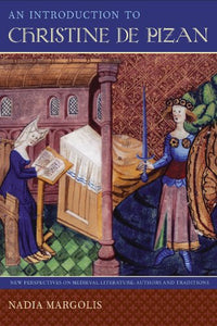 An Introduction To Christine De Pizan (New Perspectives On Medieval Literature: Authors And Traditions)