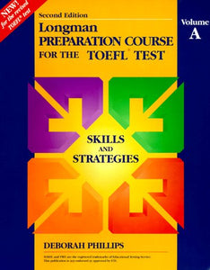 Longman Preparation Course For The Toefl Test: Skilled Book, Volume A