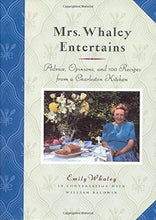 Load image into Gallery viewer, Mrs. Whaley Entertains: Advice, Opinions, And 100 Recipes From A Charleston Kitchen