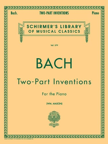 Bach Two-Part Inventions For The Piano (Schirmer'S Library Of Musical Classics, Vol.379)