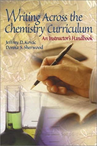 Writing Across The Chemistry Curriculum: An Instructor'S Handbook