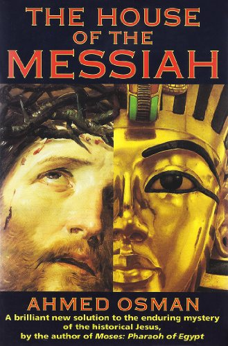 The House Of The Messiah: Controversial Revelations On The Historical Jesus