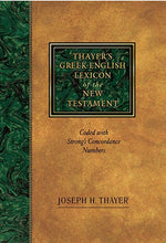 Load image into Gallery viewer, Thayer'S Greek-English Lexicon Of The New Testament: Coded With Strong'S Concordance Numbers