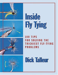 Inside Fly Tying: 100 Tips For Solving The Trickiest Fly-Tying Problems