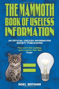 Mammoth Book Of Useless Information: An Official Useless Information Society Publication
